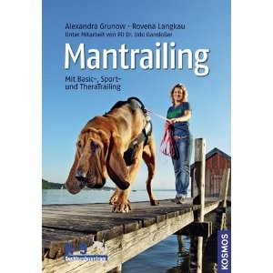 Mantrailing: Basic-, Sport- und Thera-Trailing
