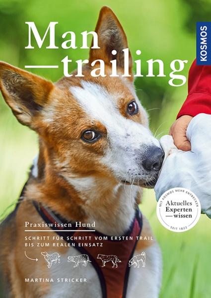 Mantrailing: Praxiswissen Hund
