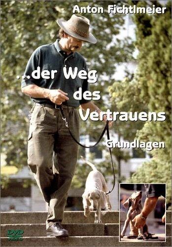 Anton Fichtlmeier: Der Weg des Vertrauens - Grundlagen - DVD