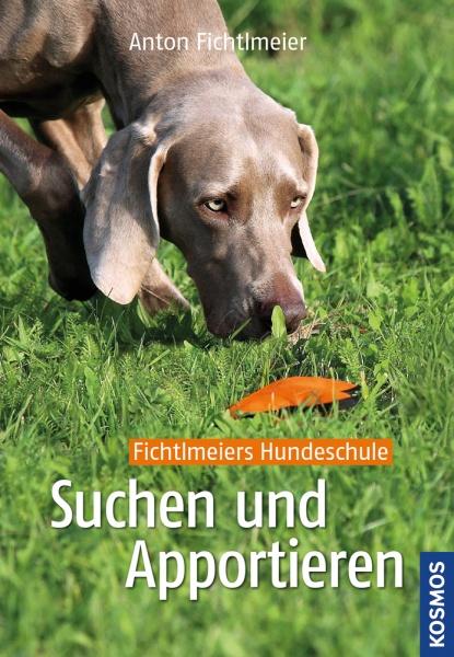Anton Fichtlmeier: Suchen und Apportieren