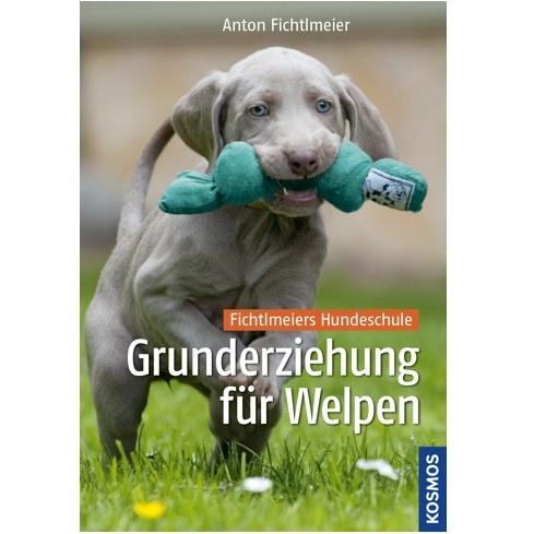 Anton Fichtlmeier - Grunderziehung für Welpen