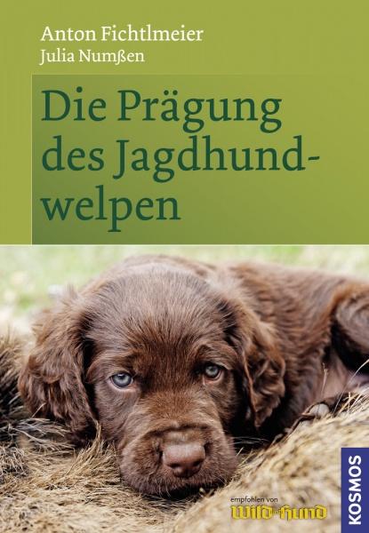 Anton Fichtlmeier: Die Prägung des Jagdhundwelpen